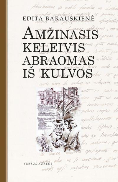 Istorinis Editos Barauskienės romanas apie Abraomą Kulvietį (2009)